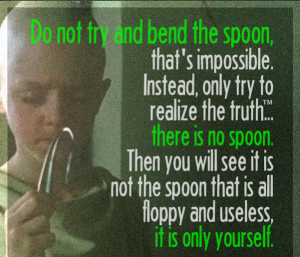 emptiness bend the spoon