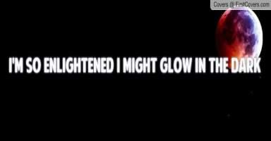 enlightenment glow in the dark